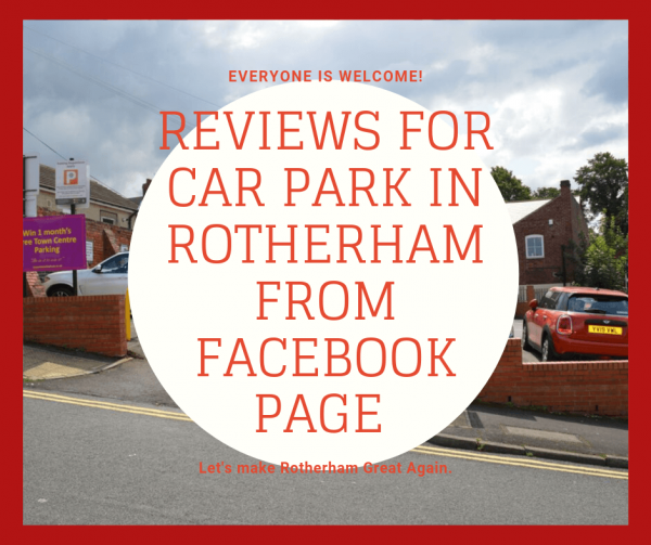 Reviews for Car Park in Rotherham from Facebook page